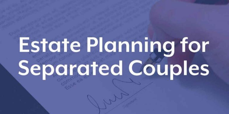 How to do Estate Planning for Separated Spouse?